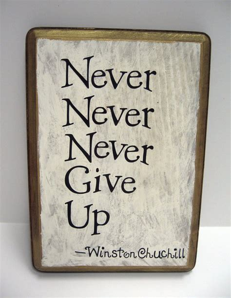 never give up never give up winston churchill quotes quotesgram