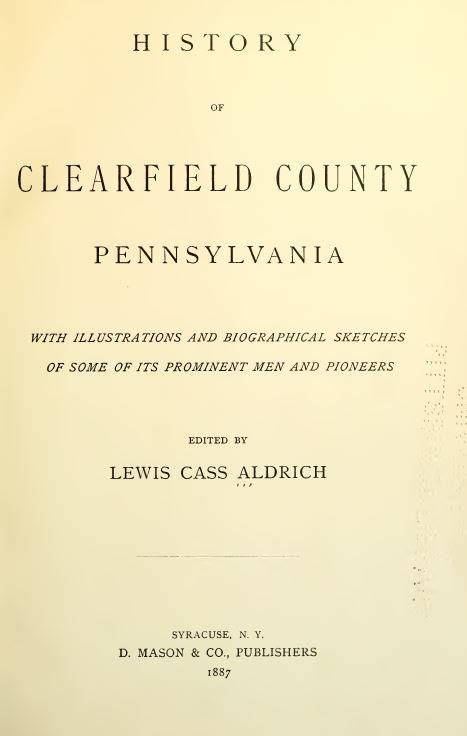 history of clearfield county pennsylvania with illustrations and biographical sketches of some of its prominent and pioneers classic reprint books 1887 1911 clearfield county pennsylvania pa history