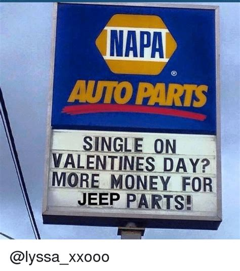 single on day napa autoparts single on valentines day more money for