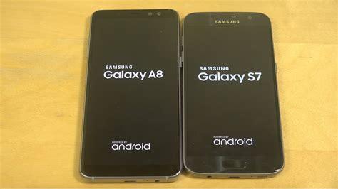 Samsung A8 Vs S7 Edge samsung galaxy a8 2018 vs samsung galaxy s7 which is faster
