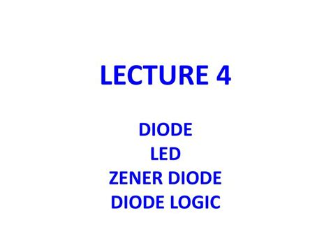 diode and rectifier ppt ppt lecture 4 diode led zener diode diode logic powerpoint presentation id 2771152