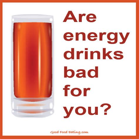 energy drink for your are energy drinks bad for you