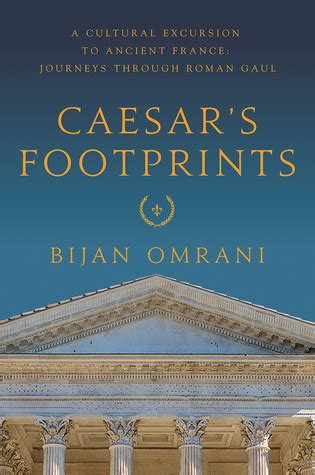 caesar s footprints a cultural excursion to ancient