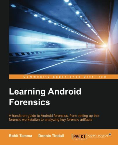 mobile forensics cookbook data acquisition extraction recovery techniques and investigations using modern forensic tools books learning android forensics