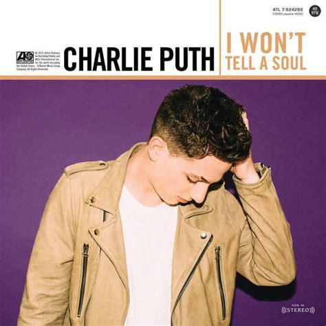 Charlie Puth I Won T Tell | charlie puth i won t tell a soul lyrics genius lyrics