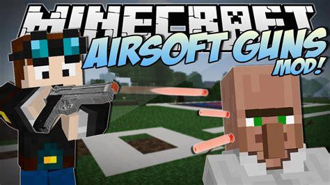mods in minecraft guns minecraft airsoft guns mod awesome new guns weapons