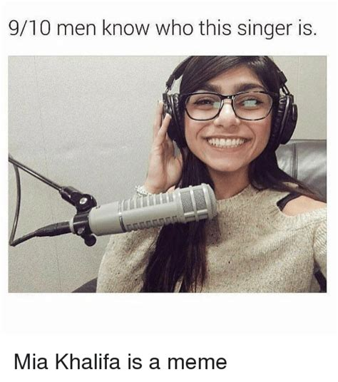 Who Is This Meme - 910 men know who this singer is mia khalifa is a meme