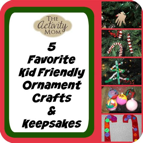 toddler friendly ornaments the activity kid friendly ornament crafts