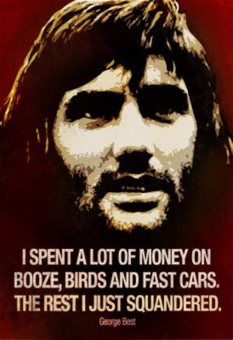 su george best george best s quotes and not much quotationof