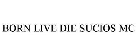 Born Live Die born live die sucios mc trademark of barbosa roger