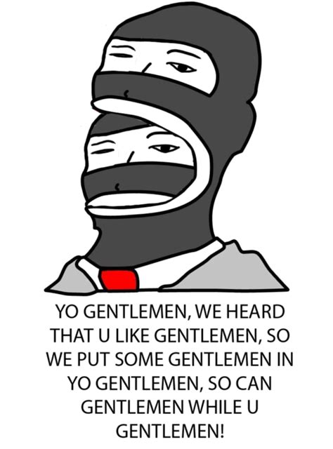 Gentlemen Meme Face - image 218167 gentlemen know your meme
