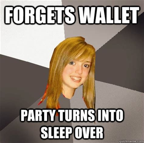 Meme Wallet - forgets wallet party turns into sleep over musically