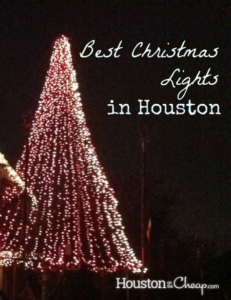 Best Lights In Houston by Best Lights In Houston Houston On The Cheap