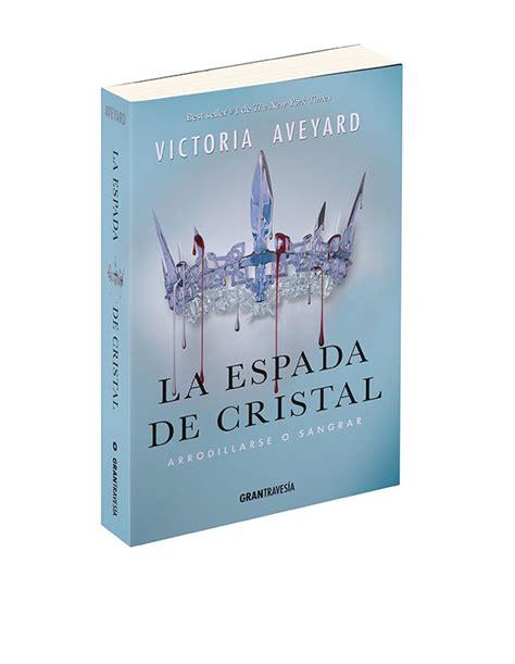 libro la espada de cristal actualidad book lovers world
