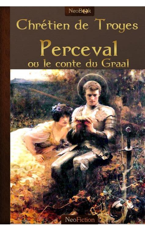 2011697352 perceval ou le conte du perceval ou le conte du graal