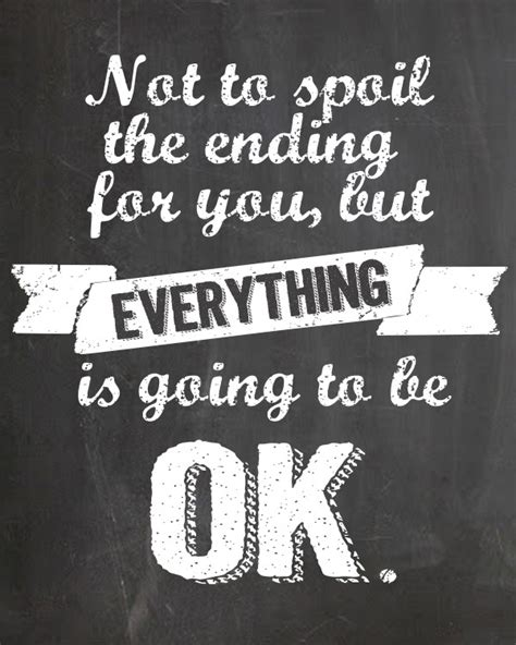 It Will Be Ok it will be alright quotes quotesgram