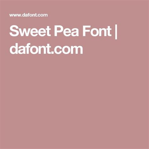 dafont sweet pea 17 best images about fonts on pinterest graphics modern