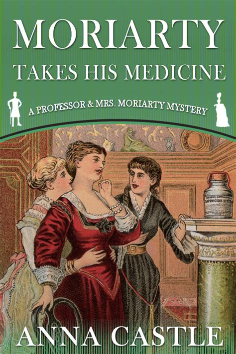 moriarty brings the house the professor mrs moriarty mystery series volume 3 books historical editorial