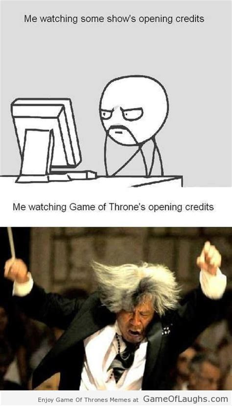 Theme Meme - how i feel while watching game of throne s opening credits