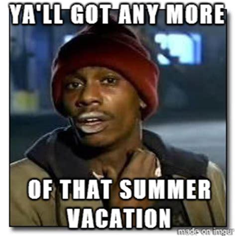 Last Day Of Summer Meme - as a teacher on the last day of summer vacation meme guy