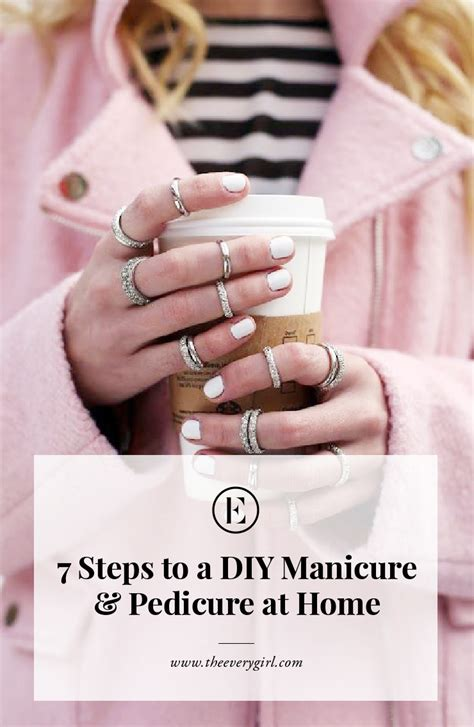 7 steps to a diy manicure pedicure at home the everygirl