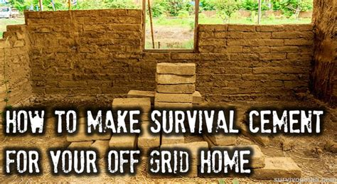 how to have a house built for you how to make survival cement for your off grid home bio