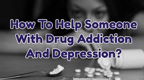 Detox And Rehab Near Me by How To Help Someone With Addiction And Depression