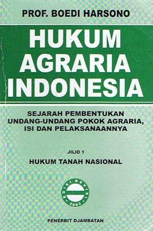 Pengertian Pokok Hukum Dagang Indonesia Jilid 1 hukum agraria indonesia sejarah pembentukan undang undang pokok agraria isi dan