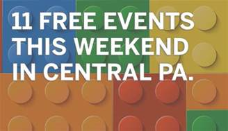 Free Things To Do In This Weekend Free Things To Do This Weekend In Central Pa Pennlive