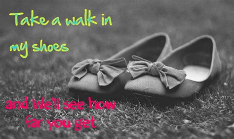 take a walk in my shoes quotes quotesgram