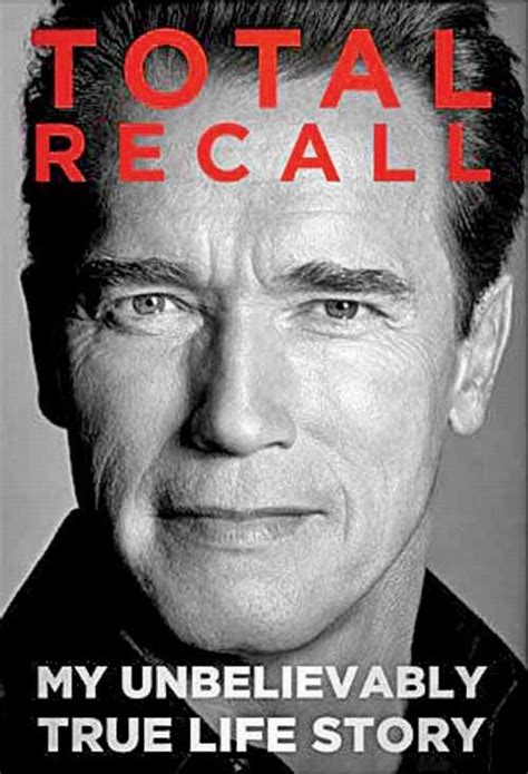 Total Recall My Unbelievably True Life Story Book Arnold | book review total recall my unbelievably true life story