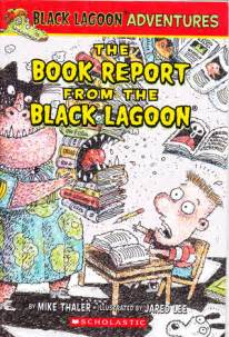 The Book Report From Black Lagoon the book report from the black lagoon by mike thaler