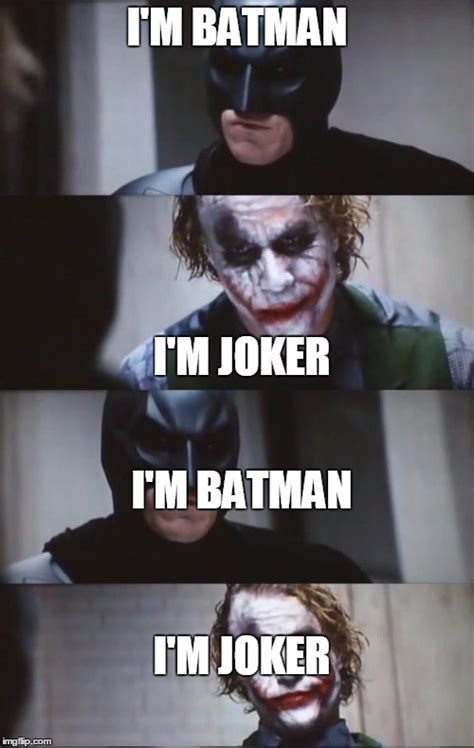 Batman Joker Meme - batman and joker imgflip