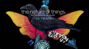 David Suzuki The Nature Of Things 50 Years Of The Nature Of Things The Nature Of Things