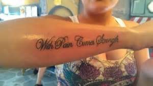 upper arm tattoo saying with pain comes strength on with pain comes strength quotes quotesgram