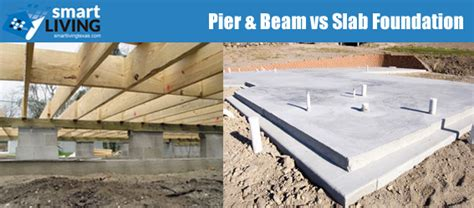 slab vs crawl space foundation pier and beam vs slab foundation smartliving real estate