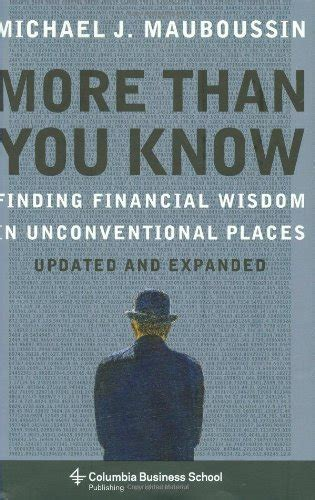 libro robicheaux you know my libro more than you know finding financial wisdom in unconventional places di michael j mauboussin