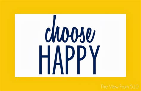 Choose Happy choose happy printable birthday wishes wholehearted