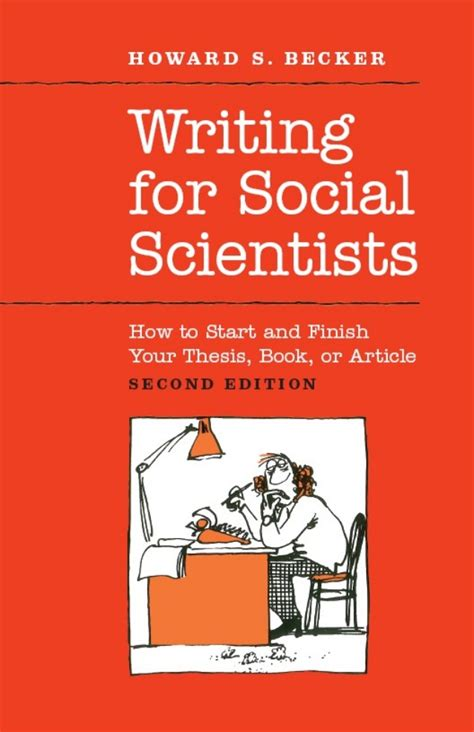 Your Thesis by Howard S Becker Writing For Social Scientists How To
