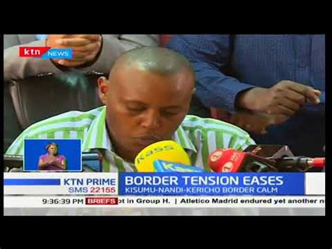 Tension Per Standar Sing X Ride tension reduced following recent skirmishes in kisumu nandi kericho border ktn news the