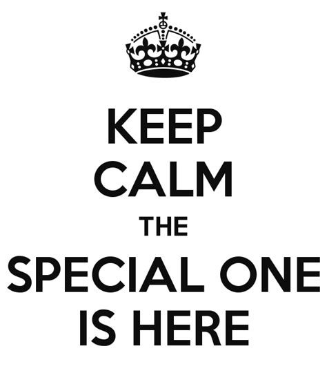 one here keep calm the special one is here poster liliana keep
