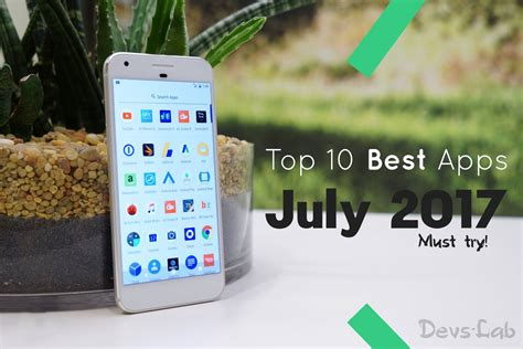top new android applications july top 10 best android apps of july 2017 that you must try