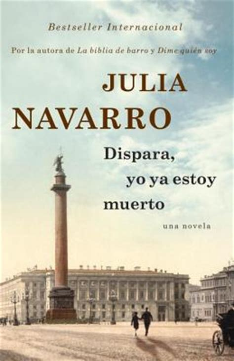 dispara yo ya estoy b00dvqj6qy dispara yo ya estoy muerto by julia navarro reviews discussion bookclubs lists