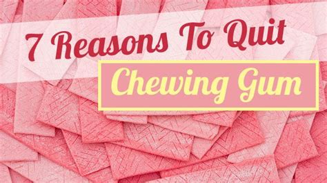 7 Reasons To Quit by 7 Reasons To Quit Chewing Gum
