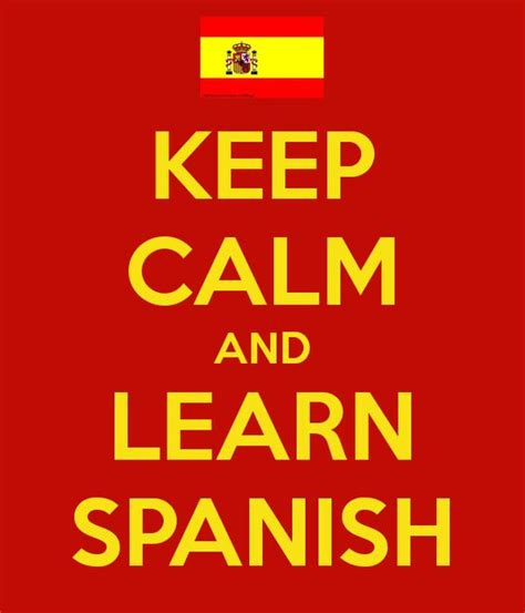 learn spanish in a keep calm and learn spanish be more proficient in speaking spanish possibly fluent leer