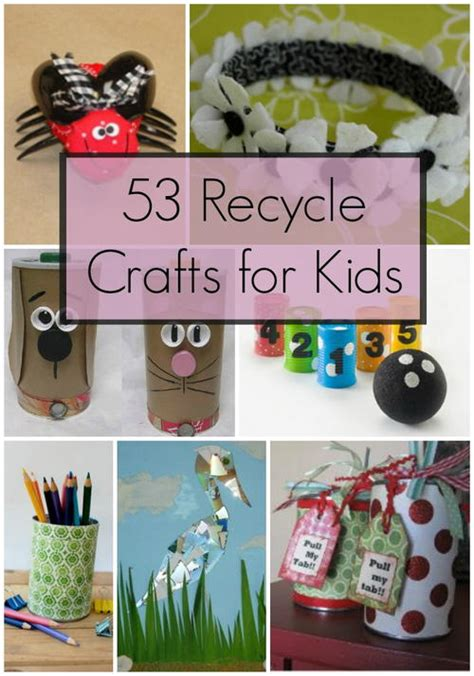 craft items for 53 recycle crafts for