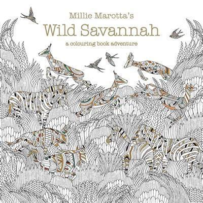 libro millie marottas wild savannah millie marotta s wild savannah millie marotta book in stock buy now at mighty ape nz