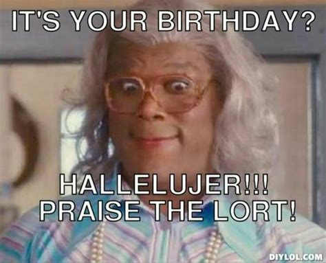 Meme Birthday - madea birthday meme birthday memes pinterest funny