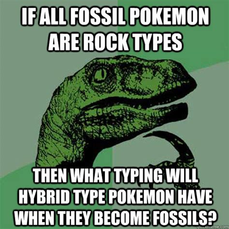 Typed Memes - if all fossil pokemon are rock types then what typing will