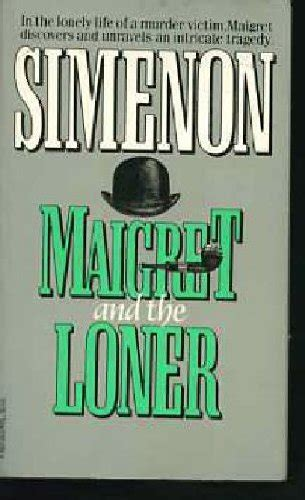 Seven Days To Die The Loner by The Loners Maigret And The Loner